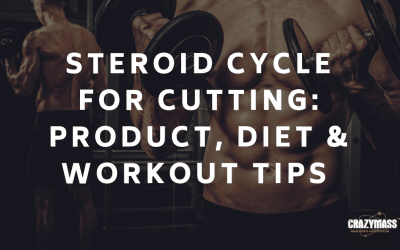 Steroid Cycle for Cutting: Stack, Diet & Workout Tips